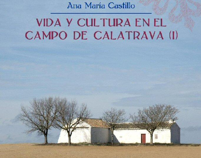 Mañana se presenta el libro Vida y Cultura en el Campo de Calatrava