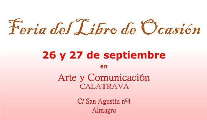 """""""Arte y Comunicación. Calatrava"""" organiza la I Feria del Libro de Ocasión de Almagro"""