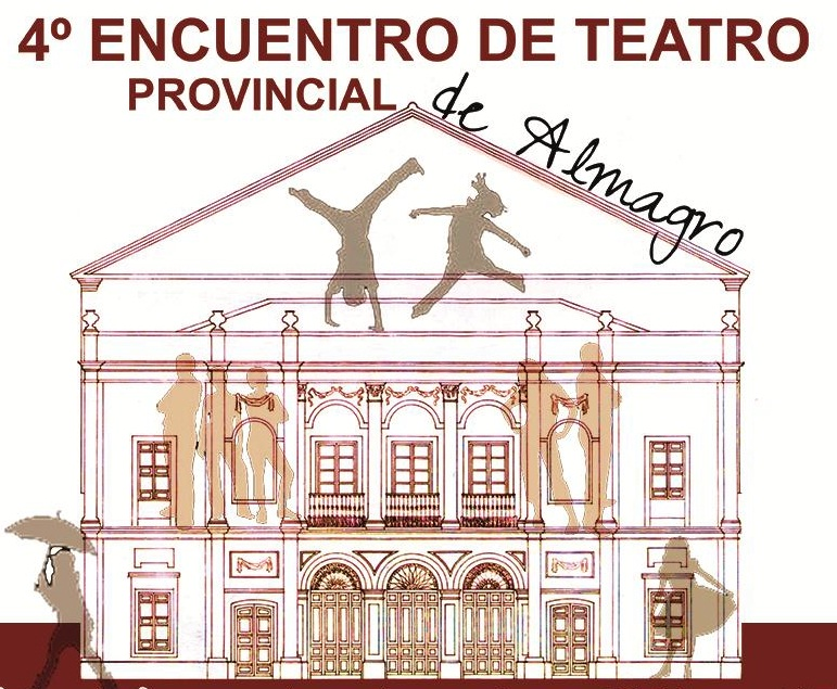 Almagro El 30 de marzo se inicia el IV Encuentro de Teatro Provincial