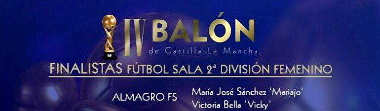 María José Sánchez Fernández y Victoria Bella Ledesma del Almagro FSF finalistas para el IV Balón de Castilla La Mancha