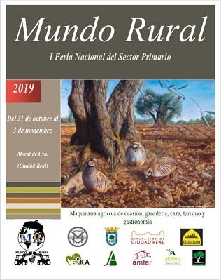 """Mundo Rural """"I Feria Nacional del Sector Primario"""" - Del 31 de Octubre al 3 de Noviembre - Moral de Calatrava"""