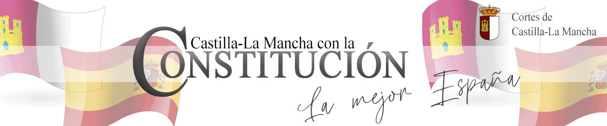CASTILLA LA MANCHA con la CONSTITUCIÓN - La mejor España